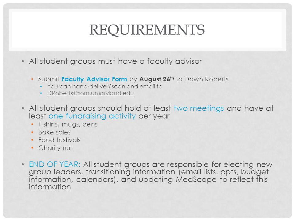 Requirements All student groups must have a faculty advisor