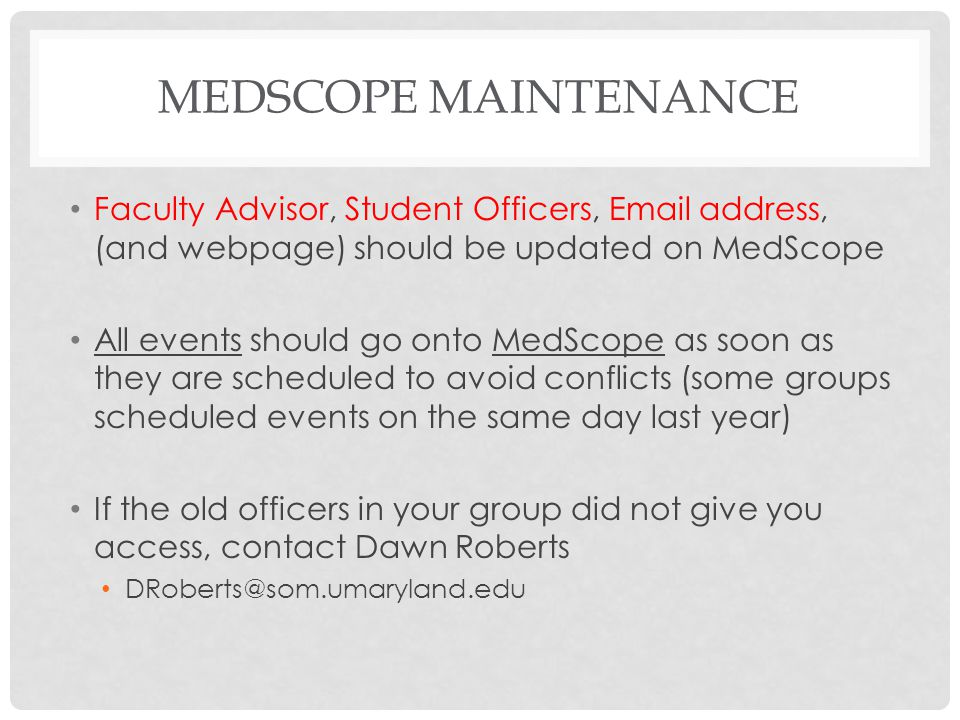 MEDSCOPE Maintenance Faculty Advisor, Student Officers, Email address, (and webpage) should be updated on MedScope.