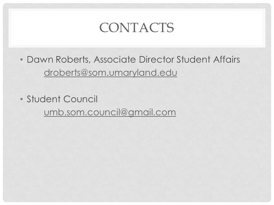 Contacts Dawn Roberts, Associate Director Student Affairs