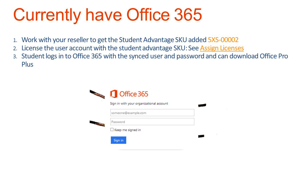 Currently have Office 365 Work with your reseller to get the Student Advantage SKU added 5XS-00002.