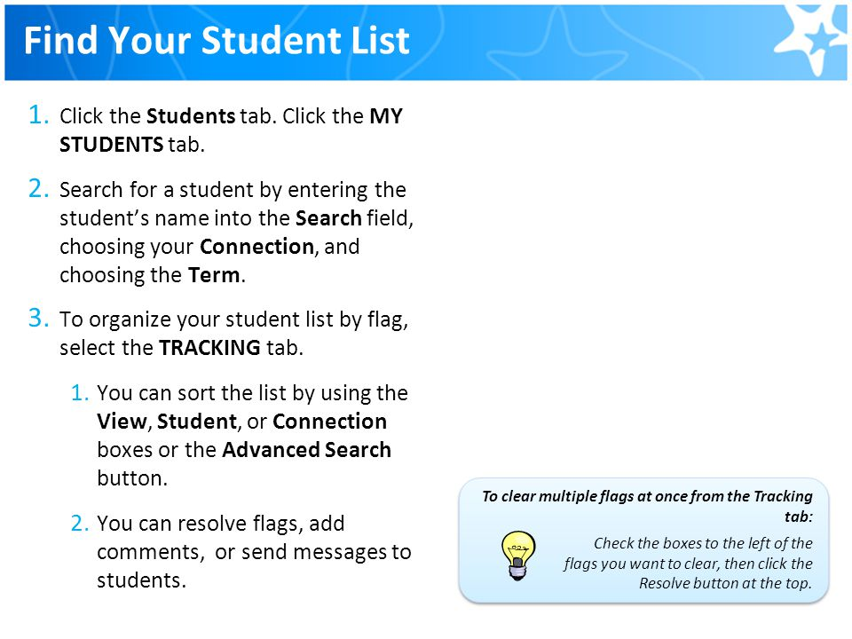 Find Your Student List Click the Students tab. Click the MY STUDENTS tab.