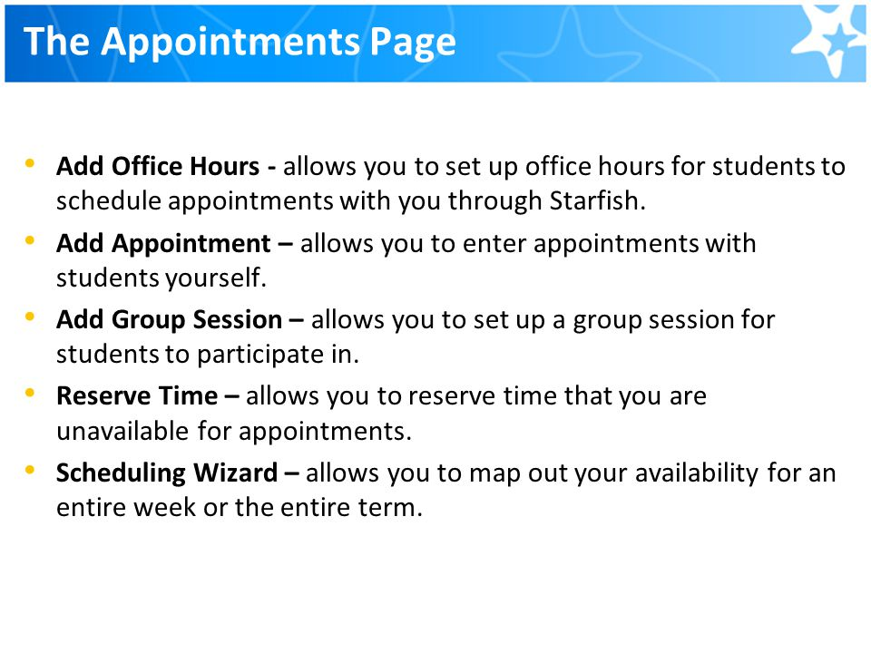 The Appointments Page Add Office Hours - allows you to set up office hours for students to schedule appointments with you through Starfish.