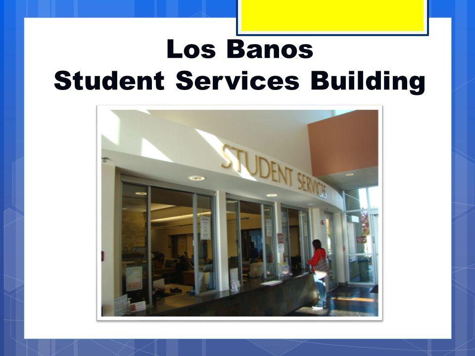 Los Banos Student Services Building