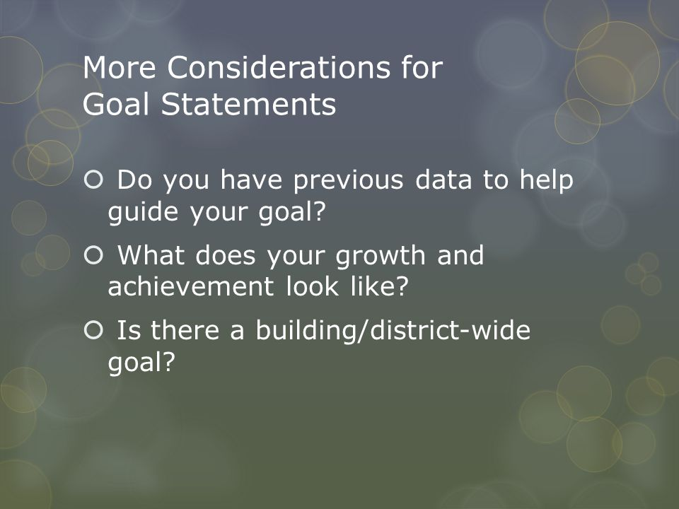 More Considerations for Goal Statements