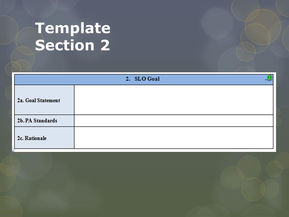 Template Section 2 Goal statement should articulate an appropriate big idea