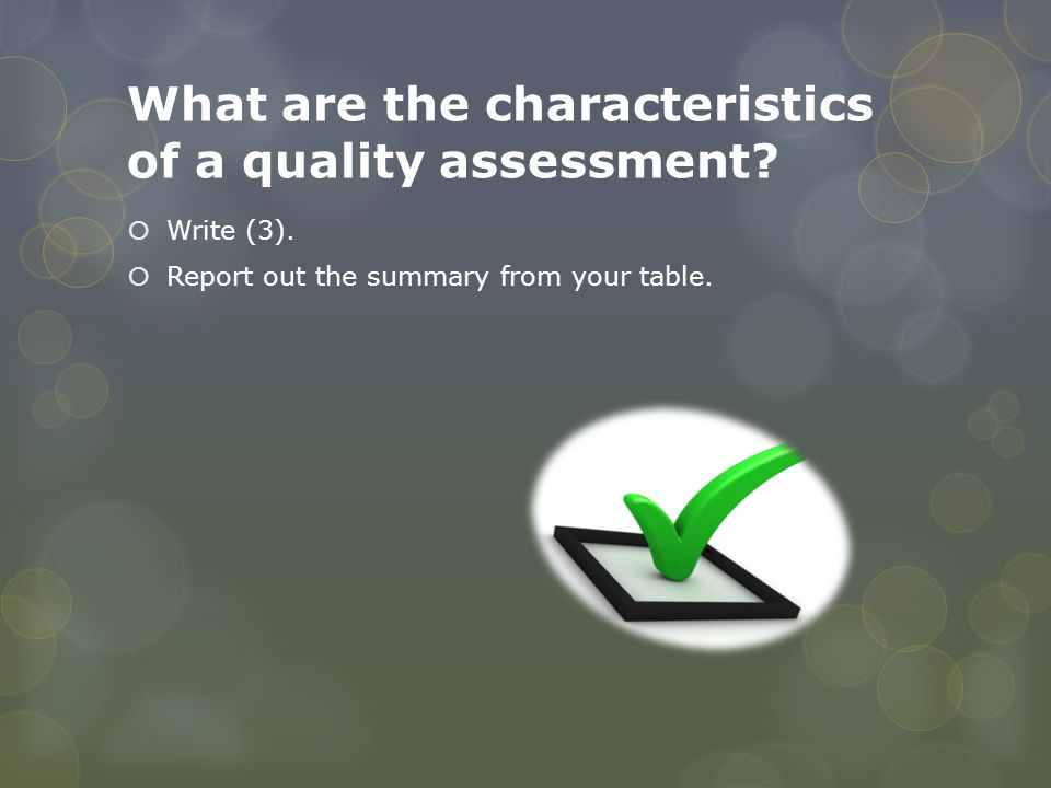 What are the characteristics of a quality assessment