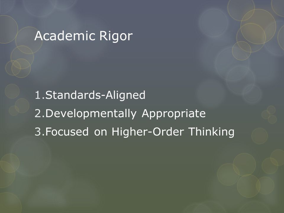Academic Rigor Standards-Aligned Developmentally Appropriate