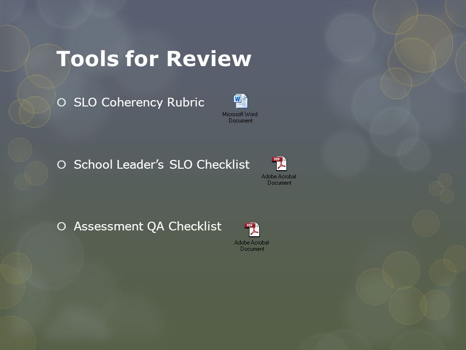 Tools for Review SLO Coherency Rubric School Leader's SLO Checklist