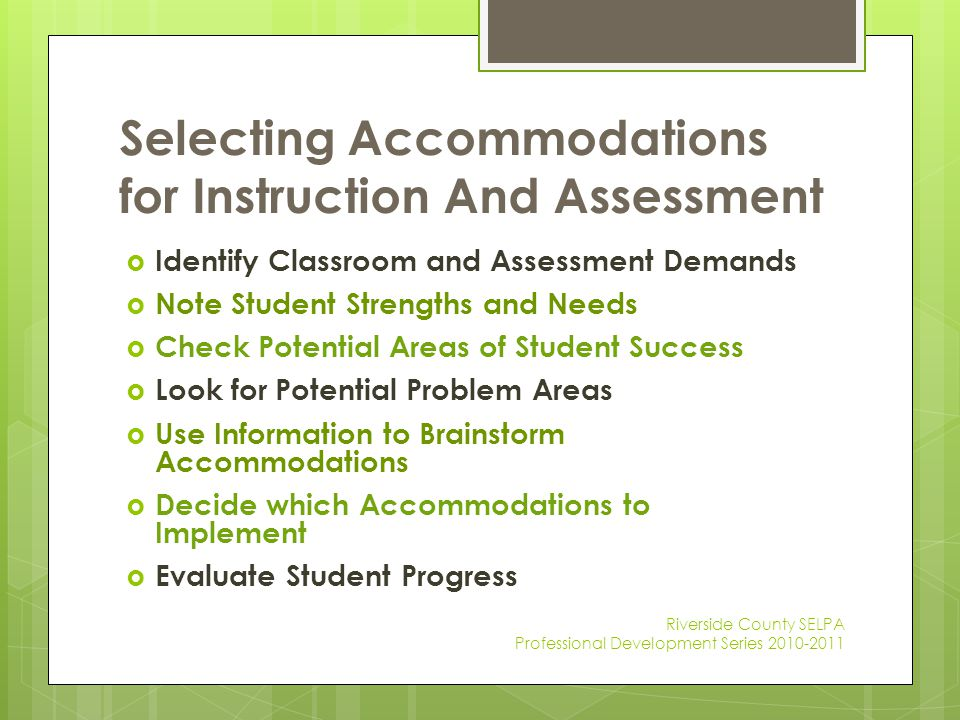 Selecting Accommodations for Instruction And Assessment