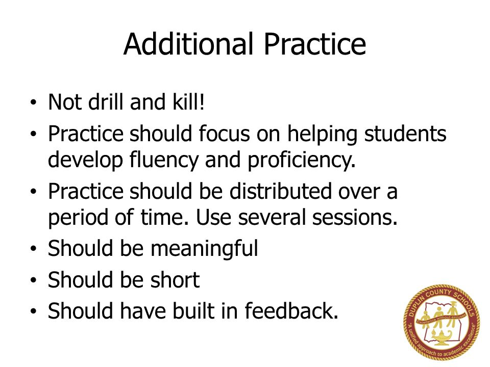 Additional Practice Not drill and kill!