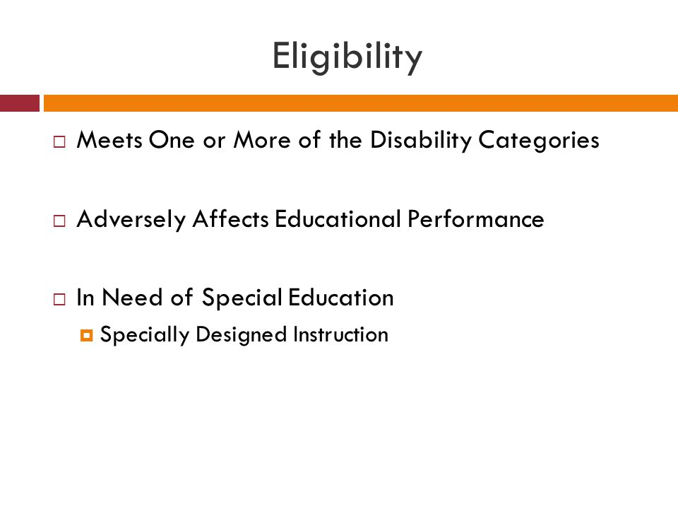 Eligibility Meets One or More of the Disability Categories