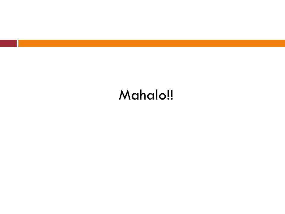 Mahalo!!