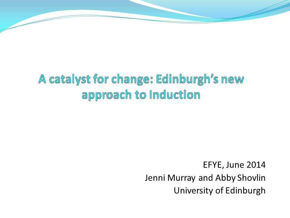 A catalyst for change: Edinburgh's new approach to Induction