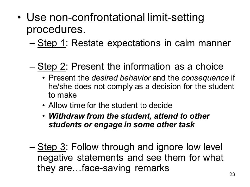 Use non-confrontational limit-setting procedures.