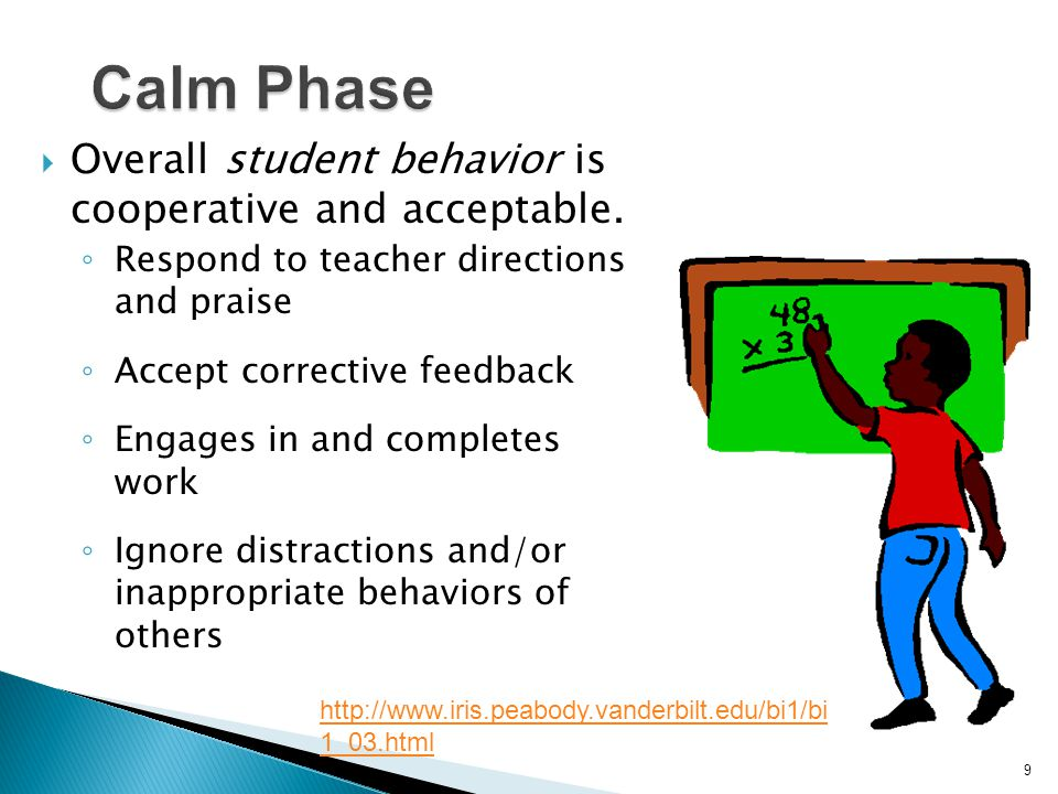 Calm Phase Overall student behavior is cooperative and acceptable.