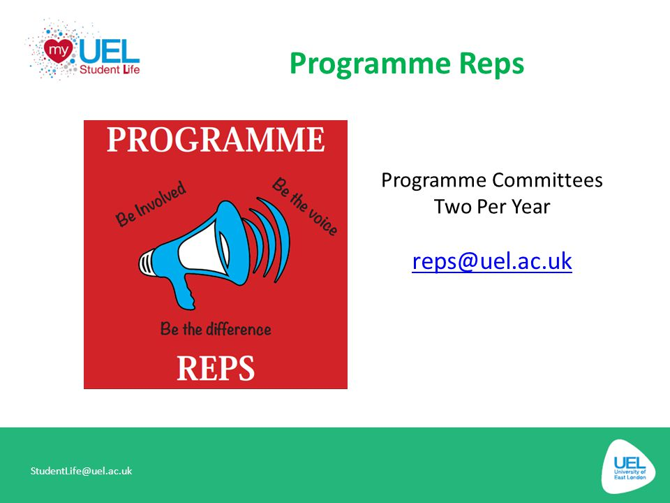 Programme Reps reps@uel.ac.uk Programme Committees Two Per Year