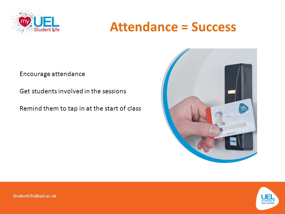 Attendance = Success Encourage attendance
