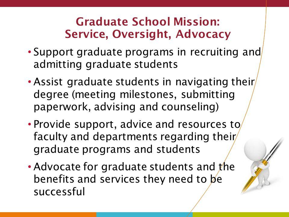 Graduate School Mission: Service, Oversight, Advocacy