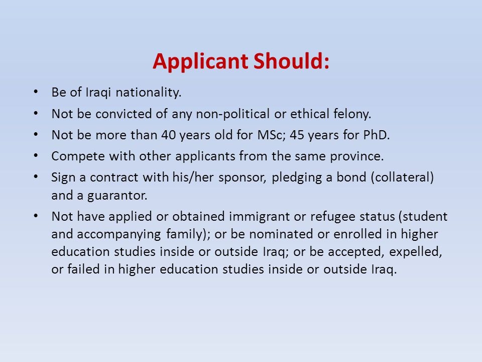 Applicant Should: Be of Iraqi nationality.