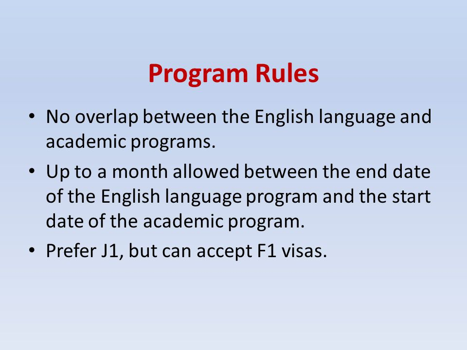 Program Rules No overlap between the English language and academic programs.
