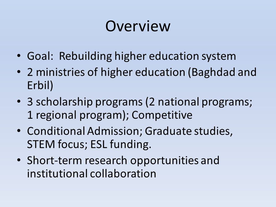 Overview Goal: Rebuilding higher education system