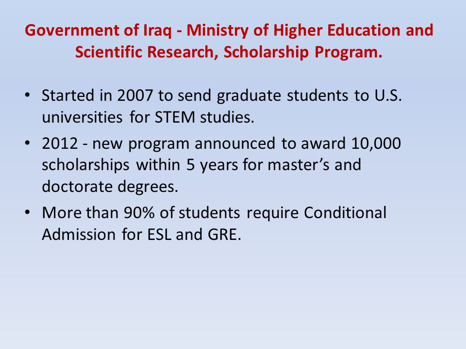 Government of Iraq - Ministry of Higher Education and Scientific Research, Scholarship Program.