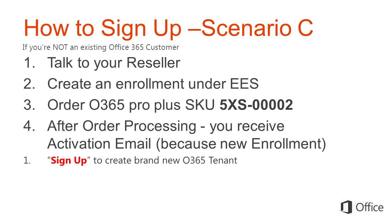 How to Sign Up –Scenario C