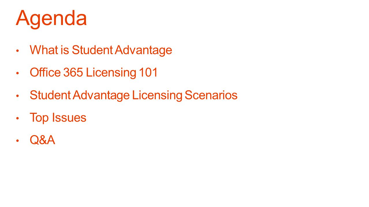 Agenda What is Student Advantage Office 365 Licensing 101