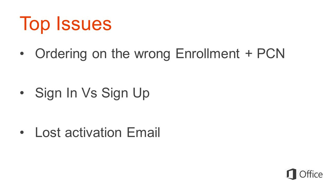 Top Issues Ordering on the wrong Enrollment + PCN Sign In Vs Sign Up