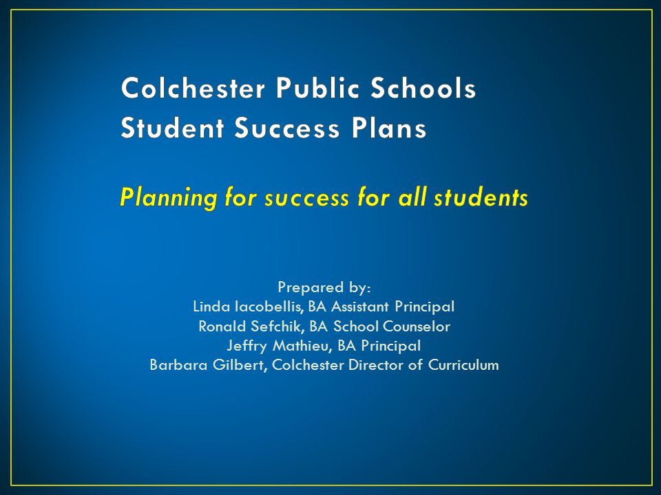 Colchester Public Schools Student Success Plans Planning for success for all students