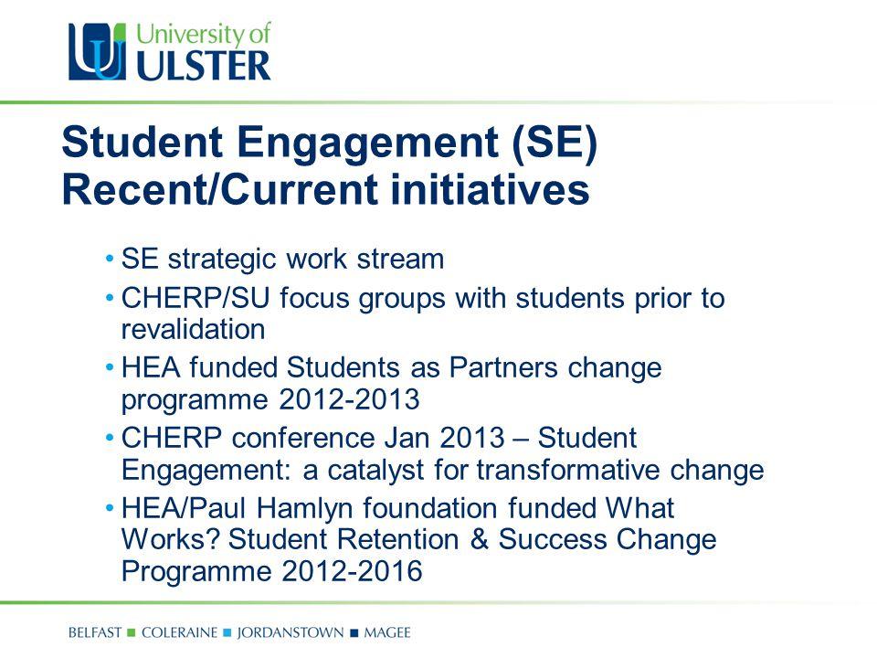 Student Engagement (SE) Recent/Current initiatives