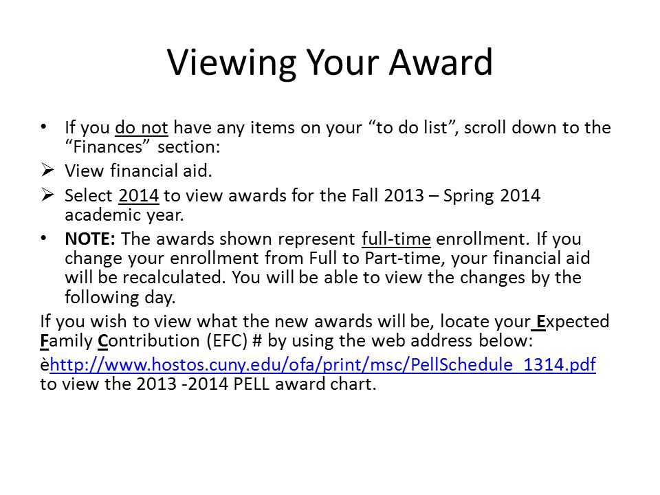 Viewing Your Award If you do not have any items on your to do list , scroll down to the Finances section: