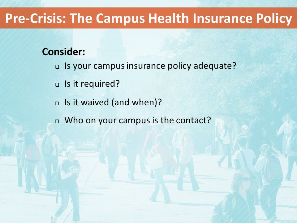 Pre-Crisis: The Campus Health Insurance Policy