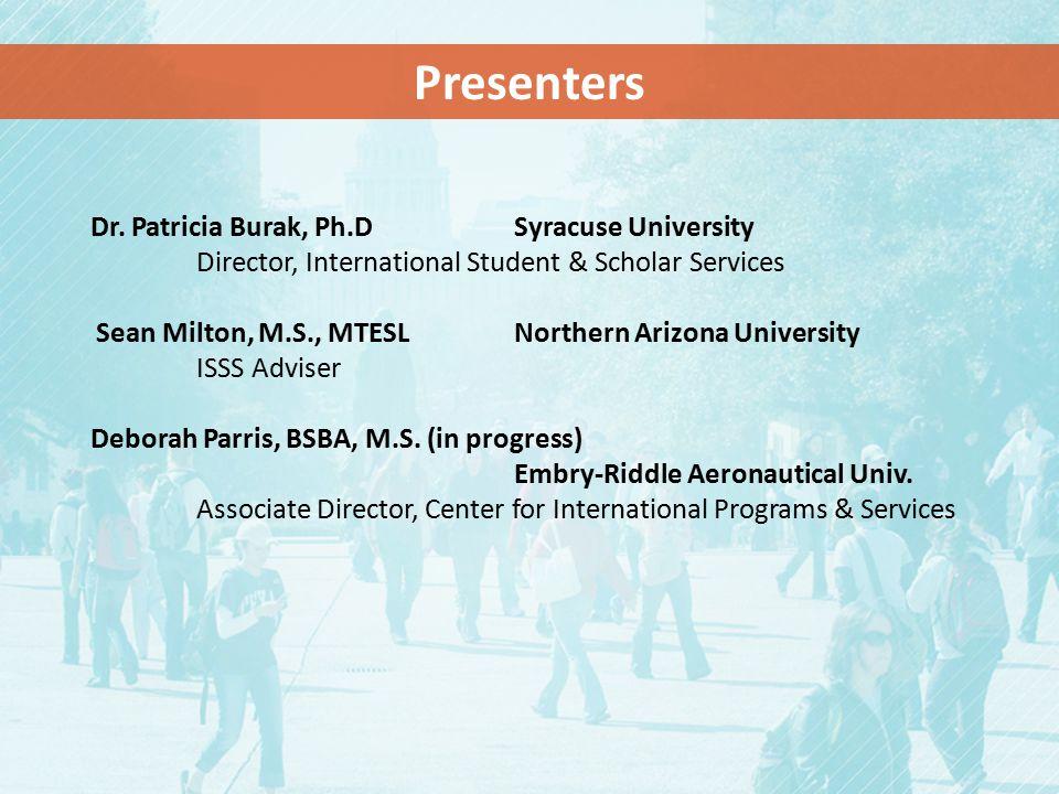 Presenters Dr. Patricia Burak, Ph.D Syracuse University