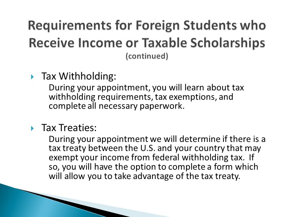 Requirements for Foreign Students who Receive Income or Taxable Scholarships (continued)