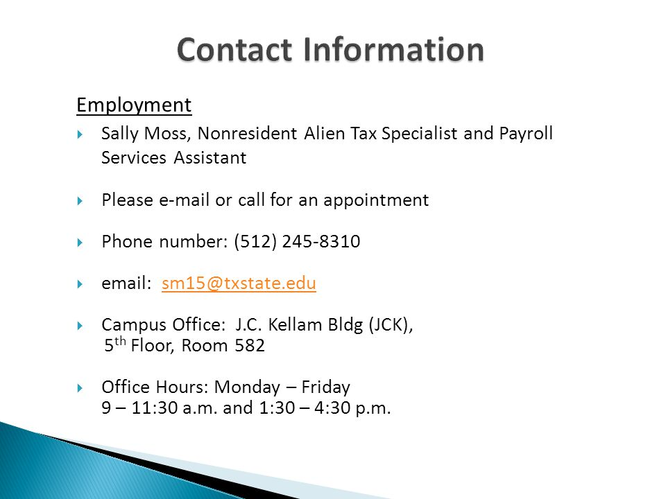 Contact Information Employment. Sally Moss, Nonresident Alien Tax Specialist and Payroll Services Assistant.