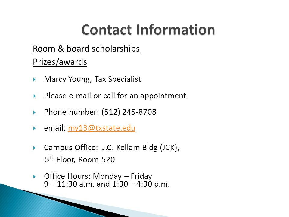 Contact Information Room & board scholarships. Prizes/awards. Marcy Young, Tax Specialist. Please e-mail or call for an appointment.