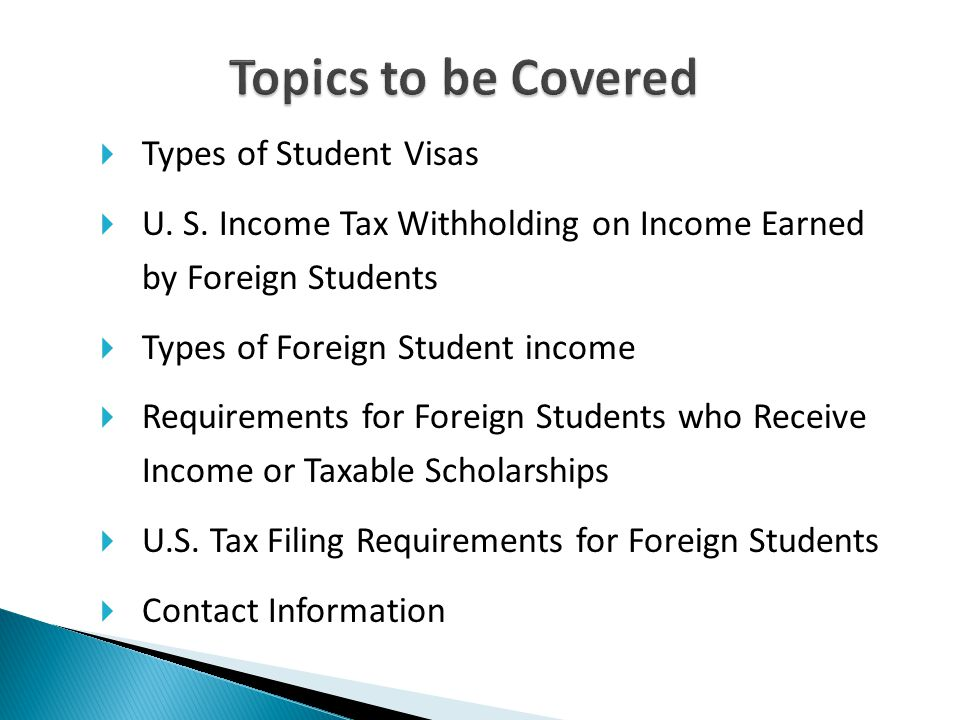 Topics to be Covered Types of Student Visas