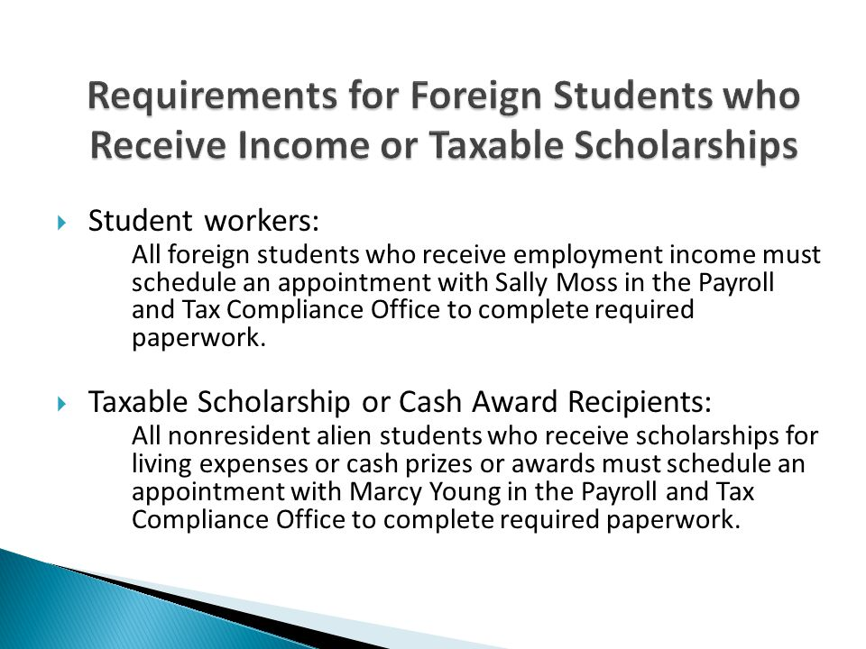 Requirements for Foreign Students who Receive Income or Taxable Scholarships