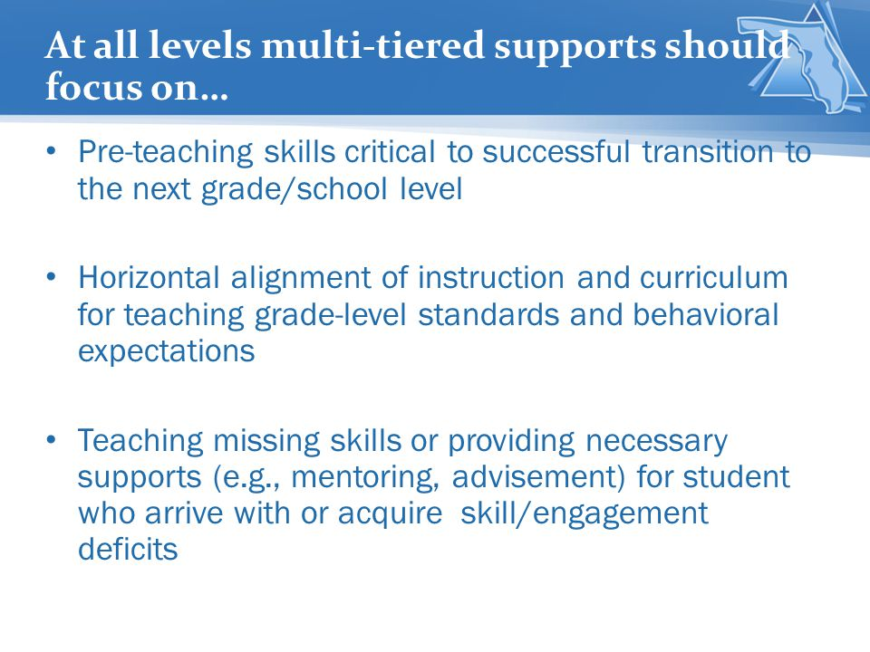 At all levels multi-tiered supports should focus on…