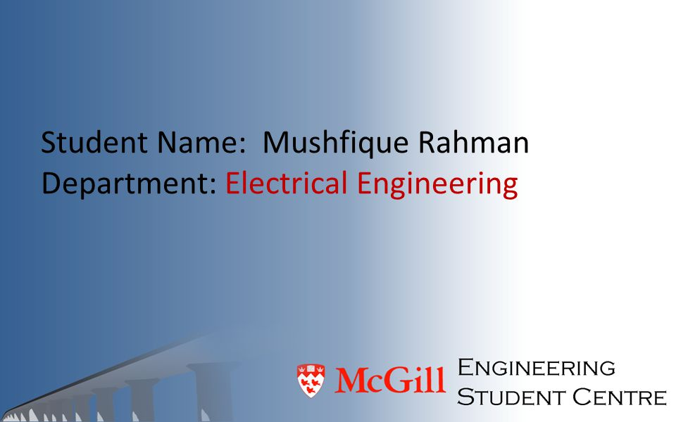 Student Name: Mushfique Rahman Department: Electrical Engineering