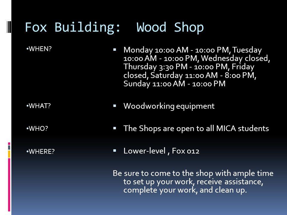 Fox Building: Wood Shop