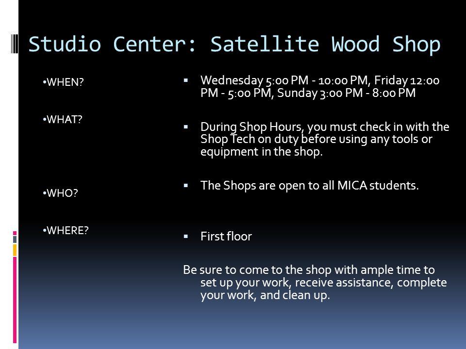 Studio Center: Satellite Wood Shop