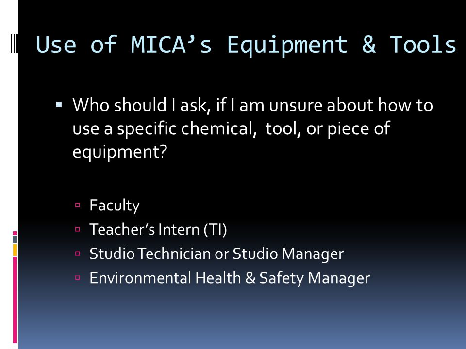 Use of MICA's Equipment & Tools