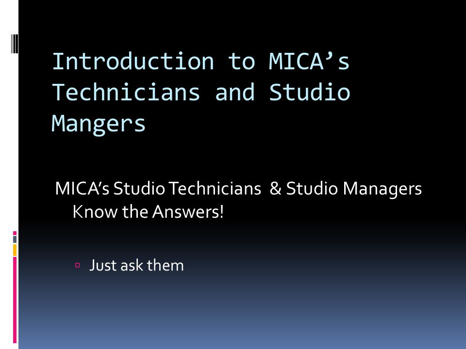 Introduction to MICA's Technicians and Studio Mangers