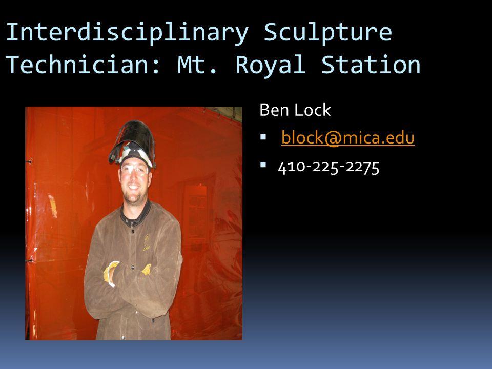 Interdisciplinary Sculpture Technician: Mt. Royal Station