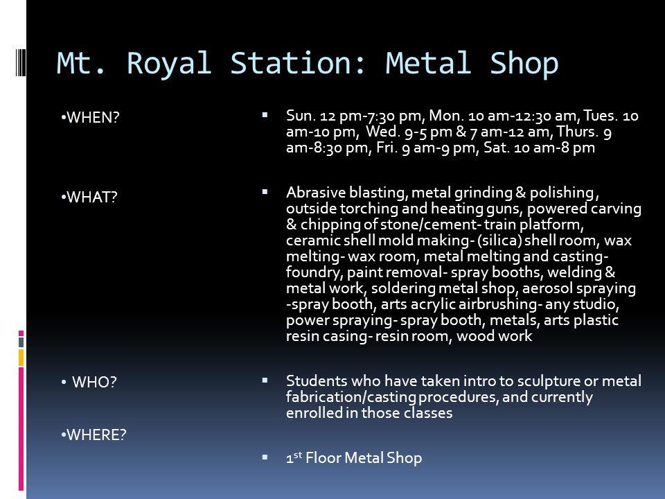 Mt. Royal Station: Metal Shop