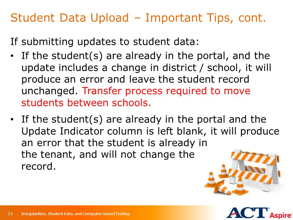 Student Data Upload – Important Tips, cont.