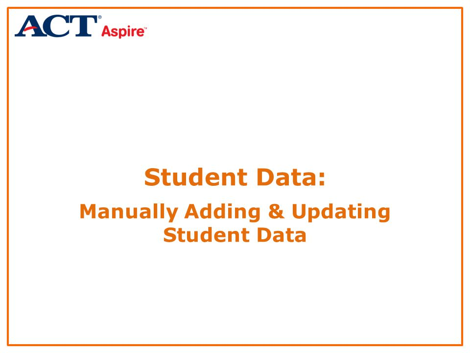 Student Data: Manually Adding & Updating Student Data