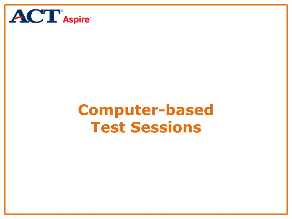 Computer-based Test Sessions